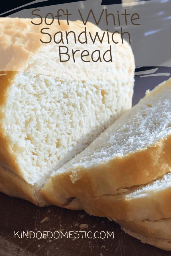 Soft White Sandwich Bread - Kind of Domestic