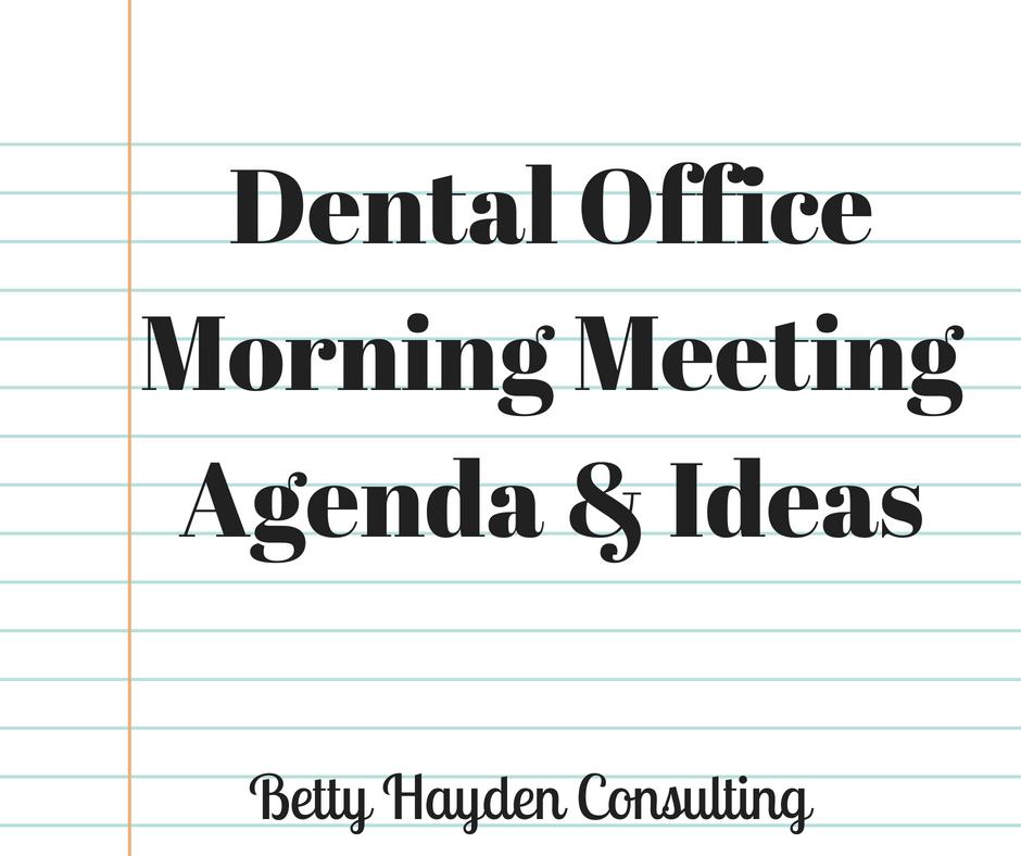 Dental Meeting Huddle Agenda Tips And Ideas Dentist Dentistry Dental Betty Hayden Cons Dental Office Management Dental Office Dental Insurance Plans