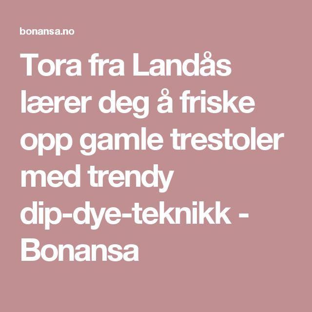 Tora fra Landås lærer deg å friske opp gamle trestoler med