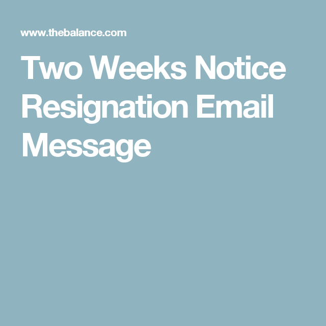Resignation Email Sample For Giving A Two Week Notice