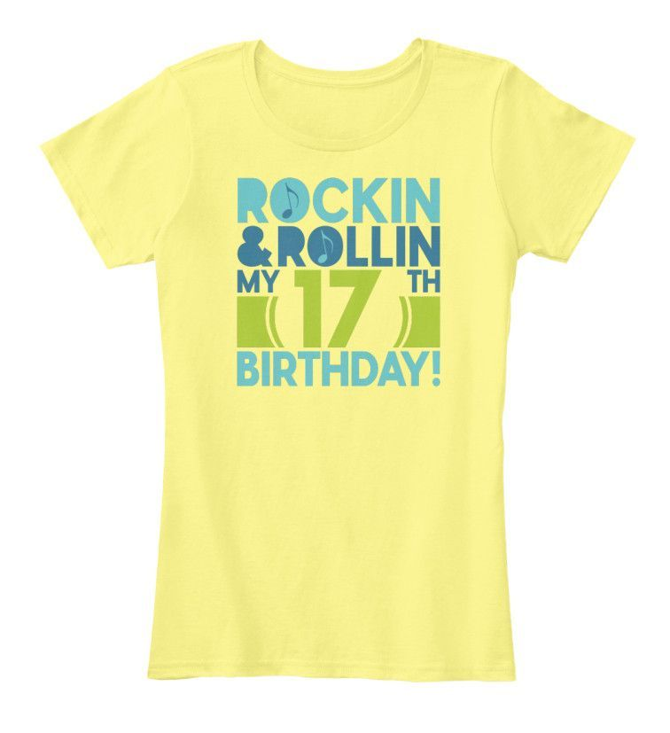 ROCKIN AND ROLLIN MY 17 BIRTHDAY
