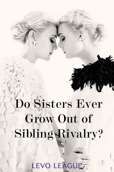 Do Sisters Every Grow Out Of Sibling Rivalry Yes They Do Sibling Rivalry Sibling Rivalry Quotes Rivalry