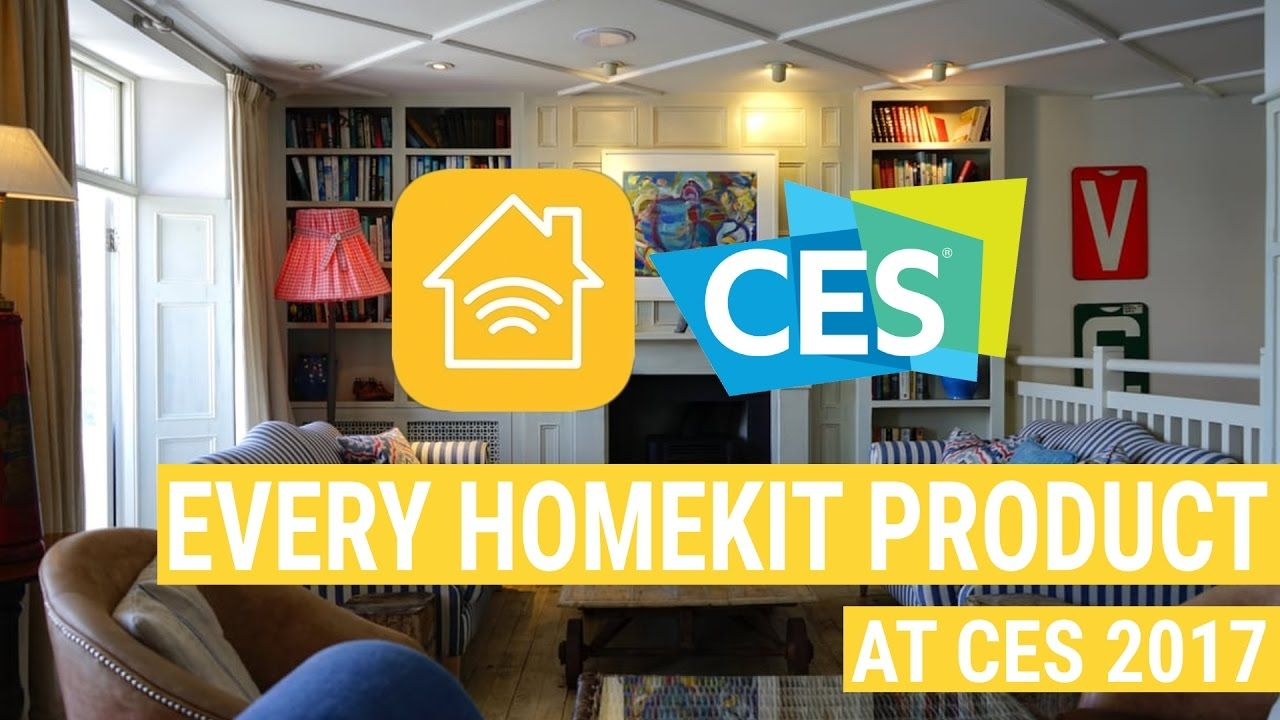 All the New HomeKit Products at CES 2017 Kit homes