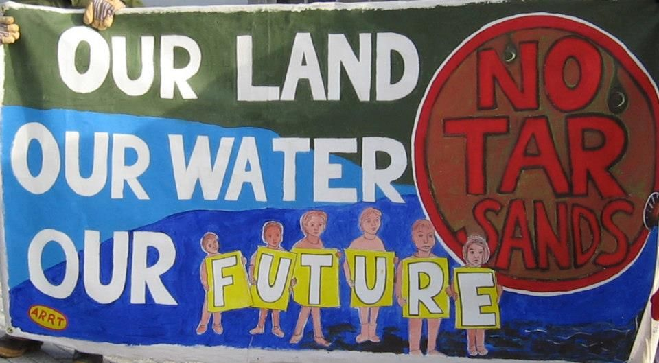 Our Land, Water, Future. No Tar Sands.