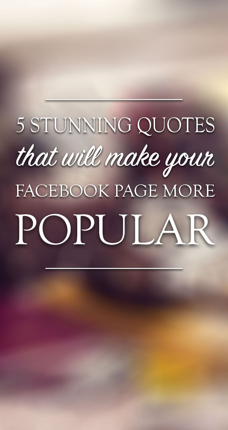 5 Stunning Quotes That Will Make Your Facebook Page More ...