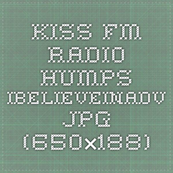 KISS_FM_radio_Humps_ibelieveinadv.jpg (650×188)