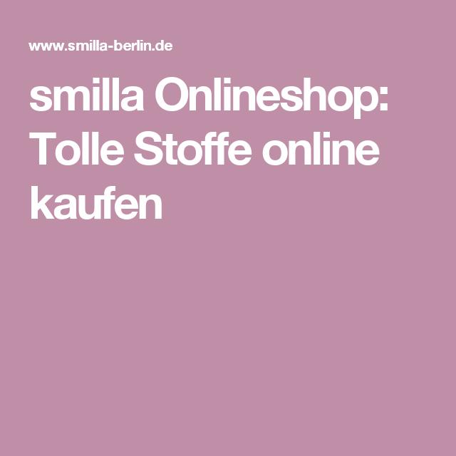 smilla Onlineshop: Tolle Stoffe online kaufen | Stoffe | Pinterest ...