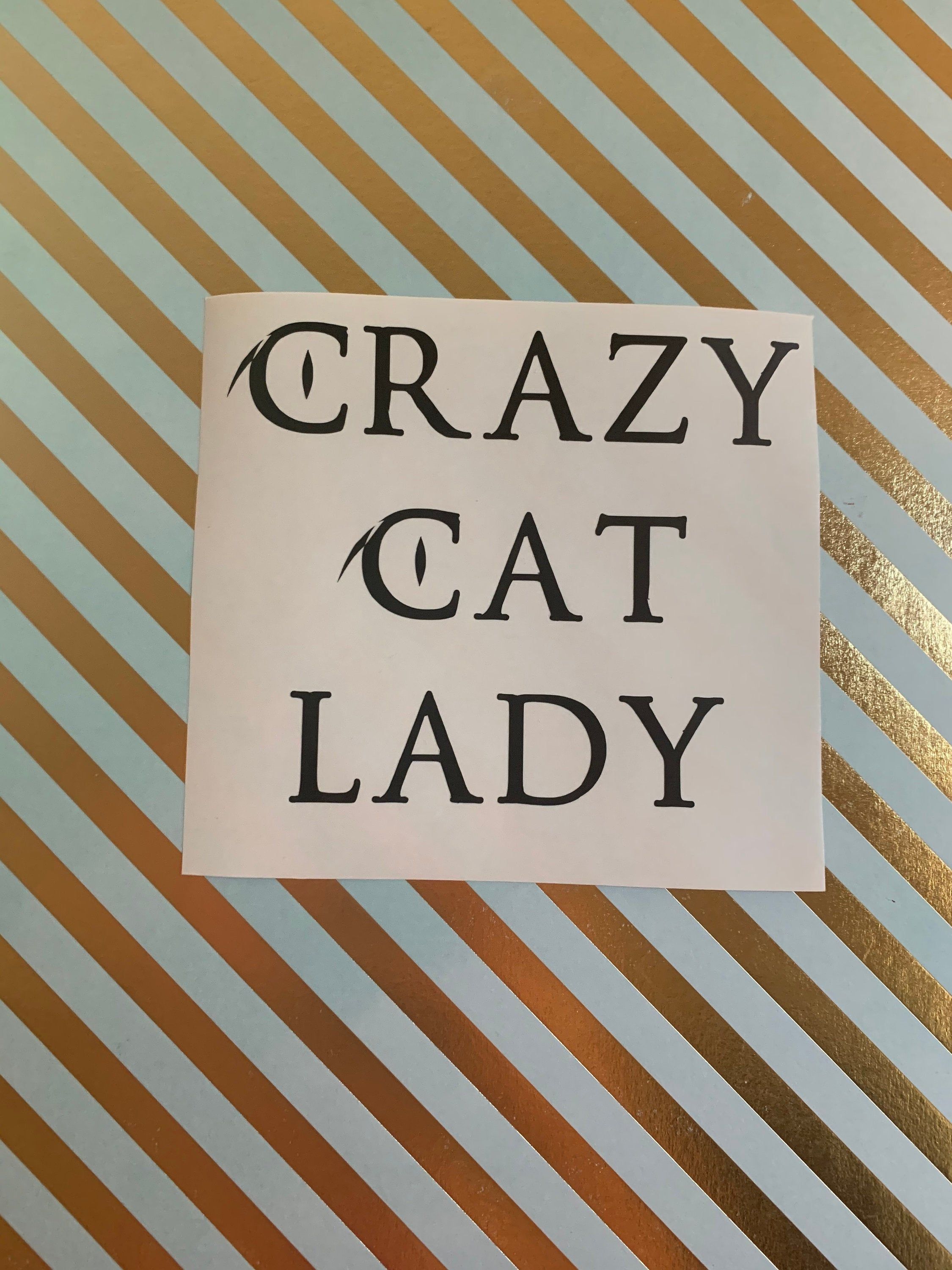Cat Eye Crazy Cat Lady Message For Any Custom Decals You Like To Have Made Customdecals Crazycatlady Www Custom Vinyl Stickers Crazy Cats Custom Vinyl [ 3000 x 2250 Pixel ]