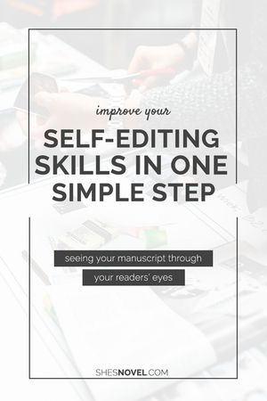 Improve Your Self-Editing Skills in One Simple Step