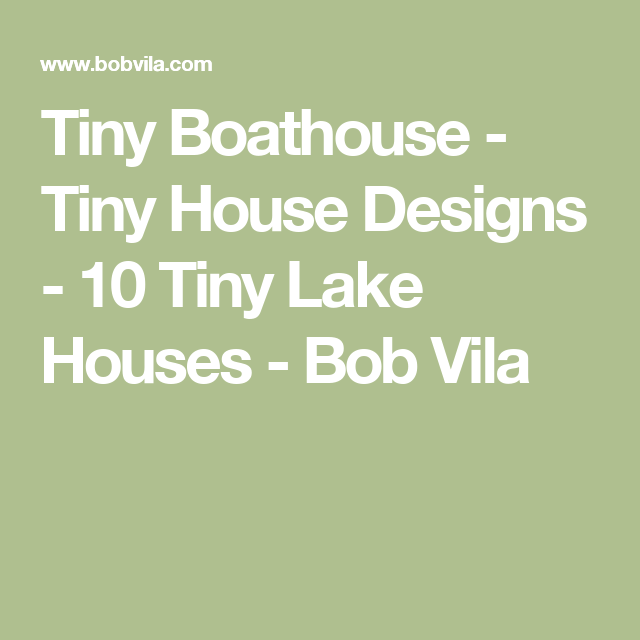 On The Waterfront 10 Tiny Lake Houses With Images