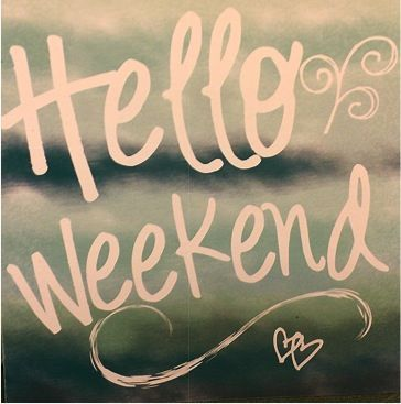 658cf33ce Hello Weekend! Who's ready for the weekend?? I am, I am! | Quotes ...