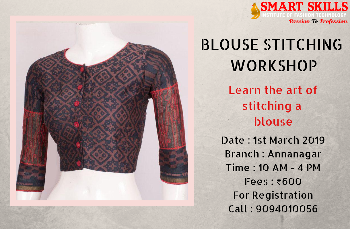 Blouse Stitching Workshop Learn The Art Of Stitching A Blouse Date 1st March 2019 Branch Technology Fashion Diploma In Fashion Designing How To Make Shorts