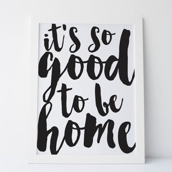 Printable Art Its So Good To Be Home Print Black And White Wall