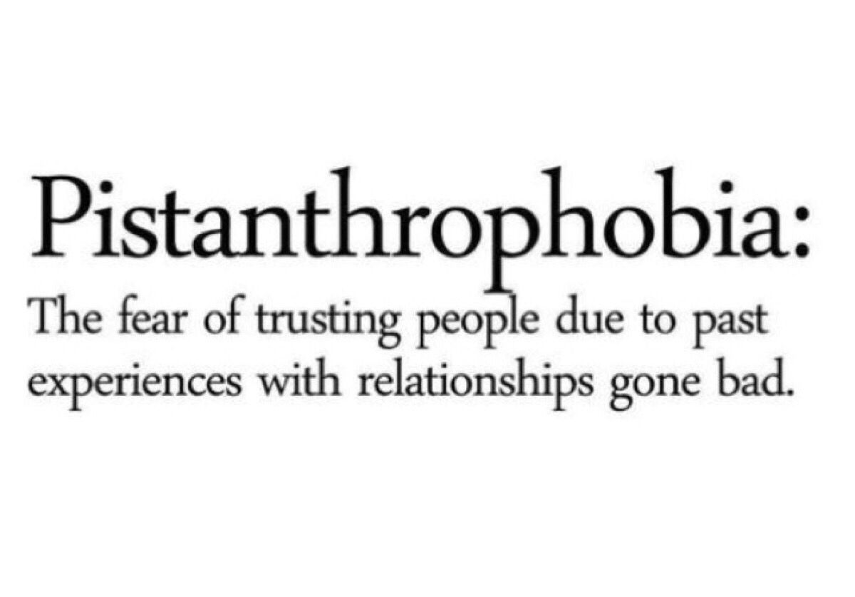 Pisthanthrophobia Relationships Gone Bad Trusting People Quotes
