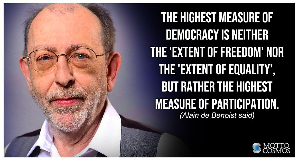 Alain De Benoist Said Quotes 01 Democracy Quotes Motto Sayings