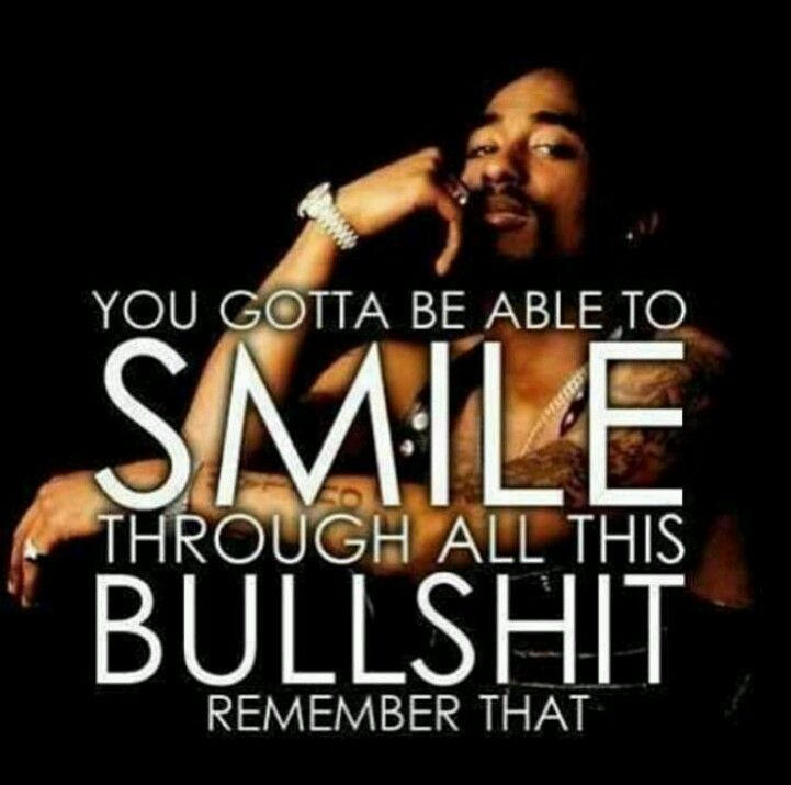 Tupac Smile Quote: Love That Man Though!!!! He Was During My Time... But Then