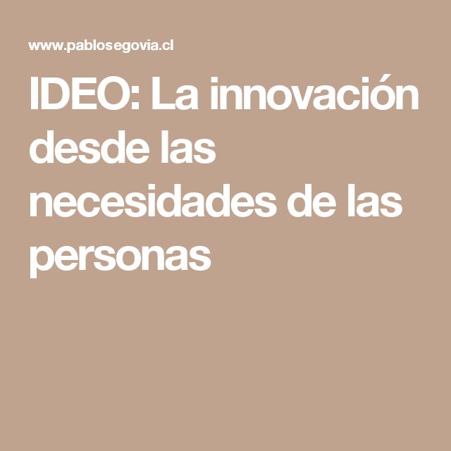 IDEO: La innovación desde las necesidades de las personas