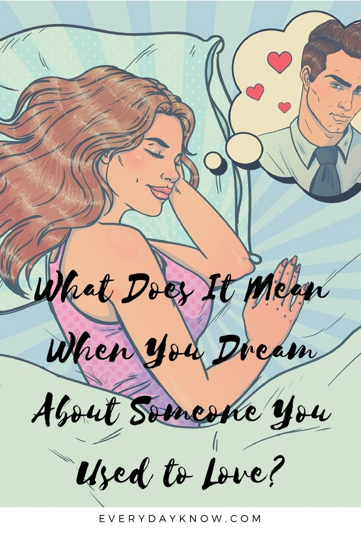 What Does It Mean When You Dream About Someone You Used To -6197