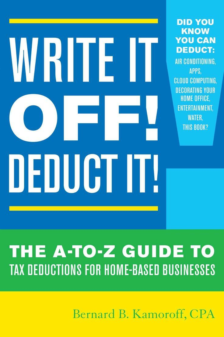 write it off deduct it the a to z guide to tax deductions for
