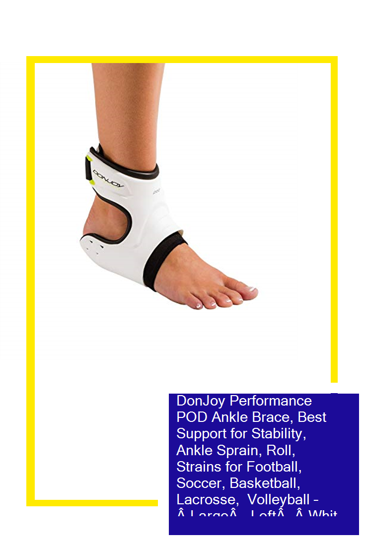 Donjoy Performance Pod Ankle Brace Best Support For Stability Ankle Sprain Roll Strains For Football Soccer Basketball In 2020 Sprained Ankle Ankle Braces Sprain