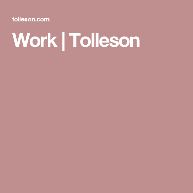 Work | Tolleson