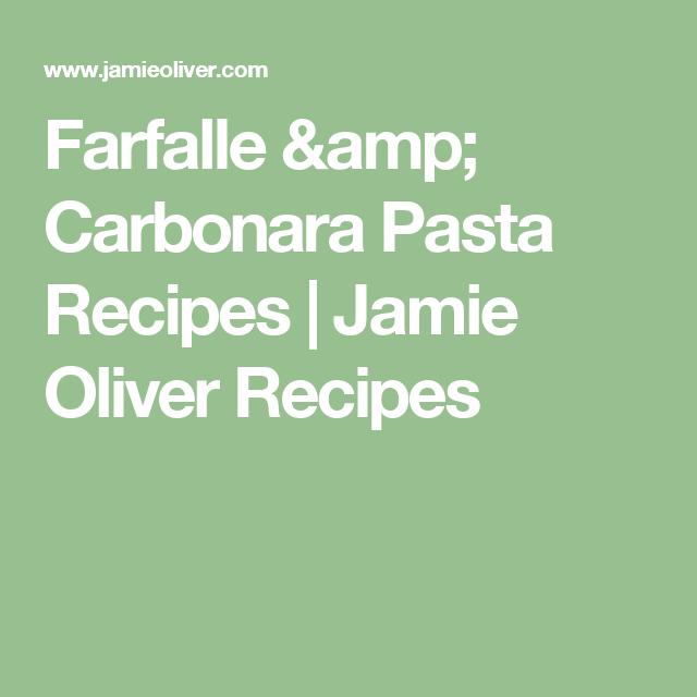 Farfalle & Carbonara Pasta Recipes | Jamie Oliver Recipes