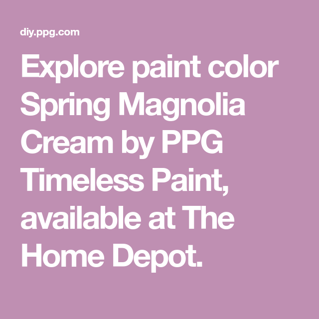 Explore Paint Color Spring Magnolia Cream By Ppg Timeless Available At The Home Depot