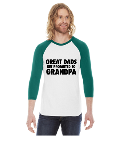 Great Dads Get Promoted To Grandpa - 3/4 Sleeve Raglan Shirt