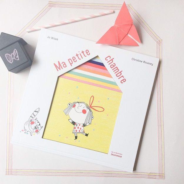 Jo Witek illustré par Christine Roussey, Ma Petite Chambre // LITTLE ...