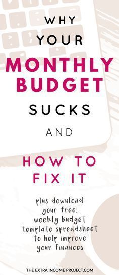 Why a Monthly Budget Sucks and How to Fix It Monthly budget