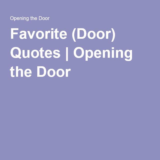 Favorite (Door) Quotes | Opening the Door