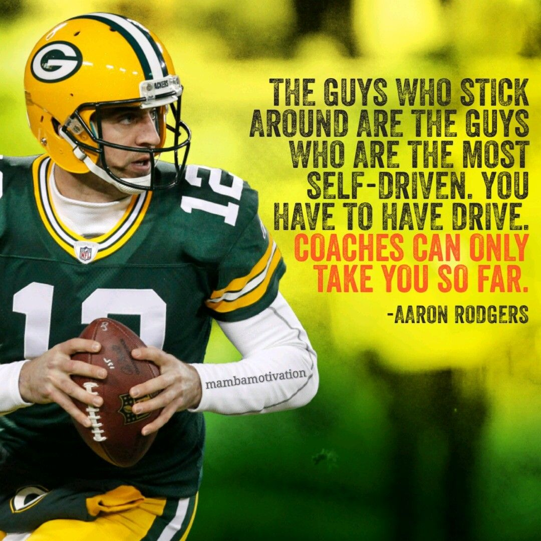 Aaron Rodgers Greenbay Packers Want More Follow Me Adoremy Football Quotes Self Driving