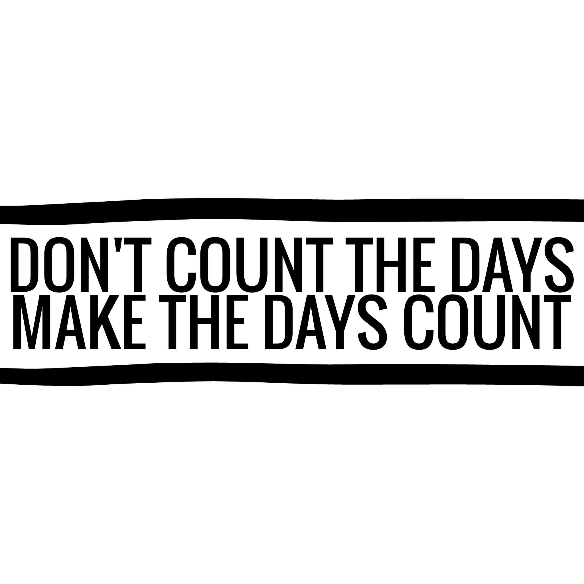 QUOTE | INSPIRATION | MAKE THE DAYS COUNT!! | RUYS