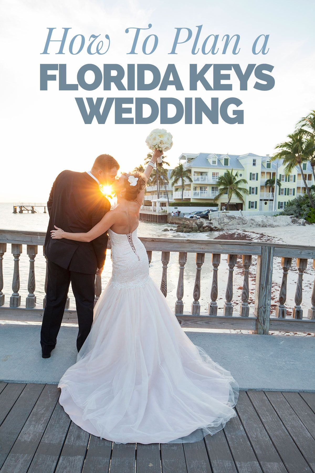 So You Re Getting Married And Have Your Heart Set On A Destination Wedding In The Florida Keys From Venues Things To Do Where Take Photographs