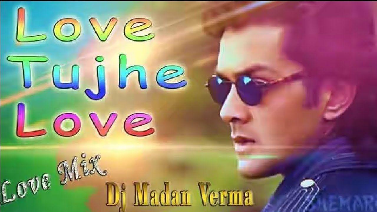 Love Tujhe Love Remix Dj Love Mix Kumar Sanu Hindi Old Is Gold S Songs Old Love Kumar Sanu