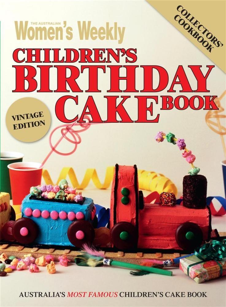 The Australian Womens Weekly Childrens Birthday Cake Book Books