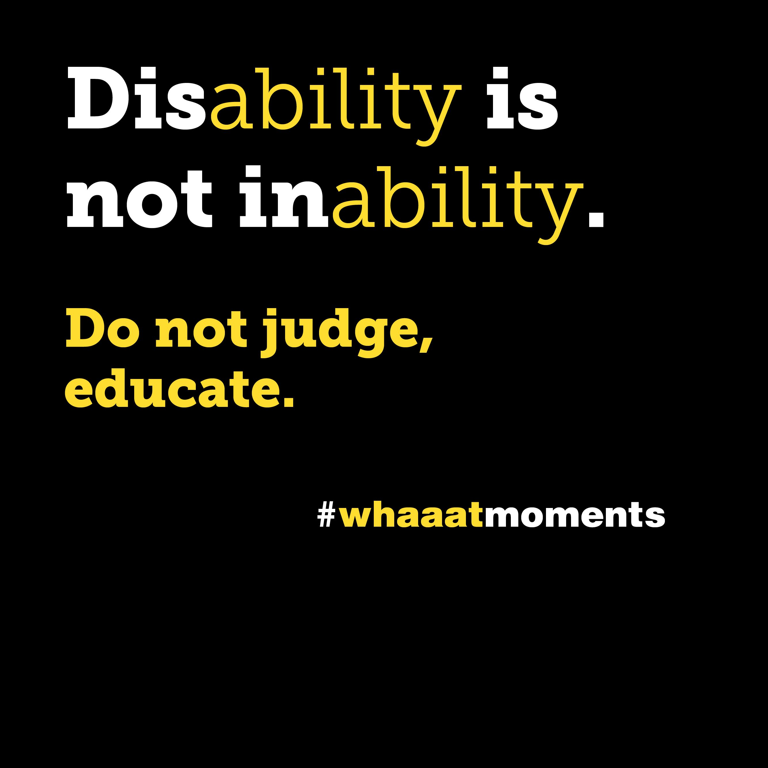 Quotes About Disabilities Disability Is Not Inabilitydo Not Judge Educatewhaaatmoments