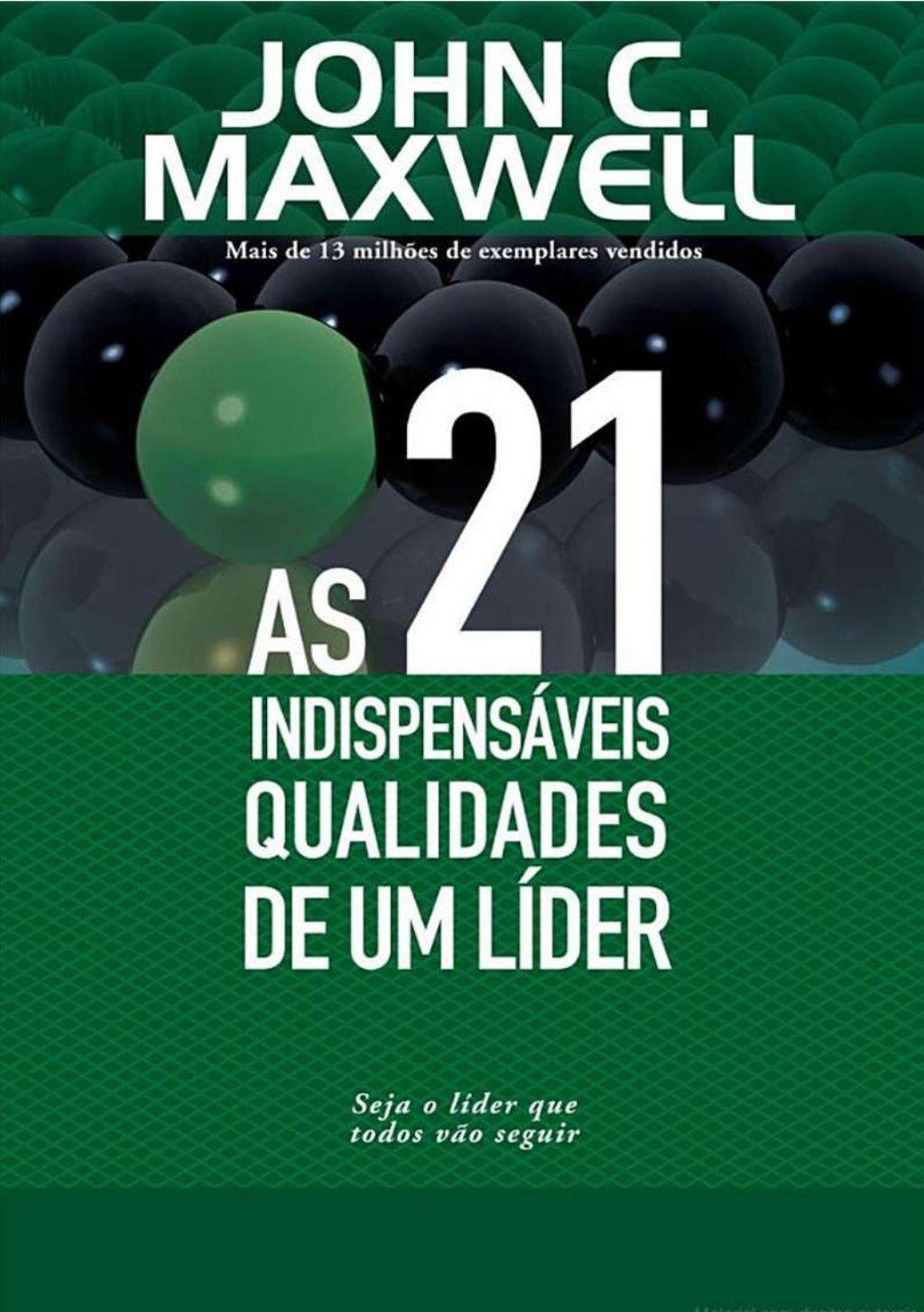 As 21 Indispensaveis Qualidades De Um Lider John C Maxwell By