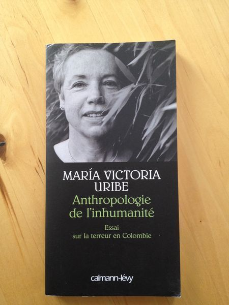 Anthropologie De L Inhumanite Essai Sur La Terreur En Colombie M V Uribe Anthropologie Terreur Essayer