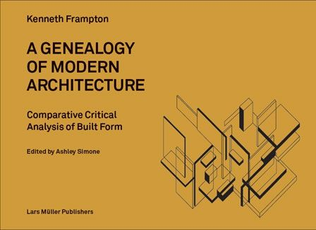 A genealogy of modern architecture  comparative critical analysis - critical analysis