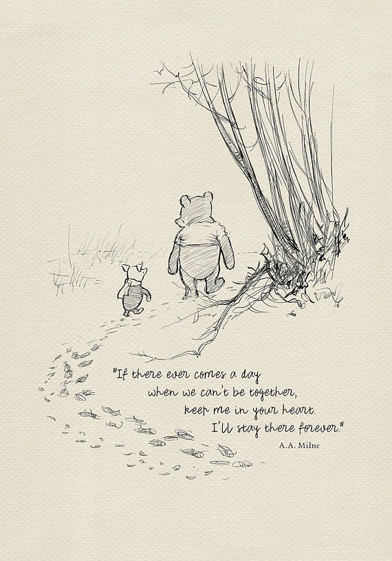 If there ever comes a day...  Winnie the Pooh Quotes