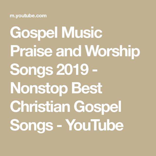 Gospel Music Praise and Worship Songs 2019 - Nonstop Best
