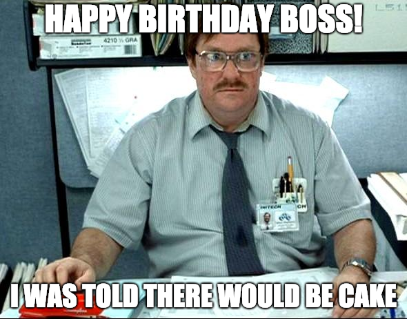 30 Promotion Worthy Birthday Wishes For Your Boss Boss Humor Happy Birthday Boss Laughing So Hard