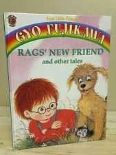 RAG'S NEW FRIEND and Other Tales: Four Little Friends- Gyo Fujikawa- 1996- HC