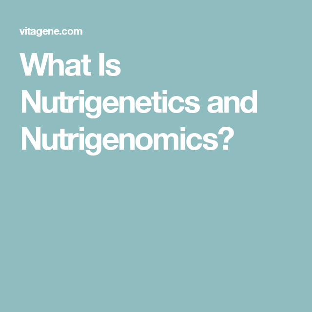 Genetic Makeup Of An Organism Awesome What Is Nutrigenetics And Nutrigenomics  Nutrigenomics  Pinterest Decorating Inspiration