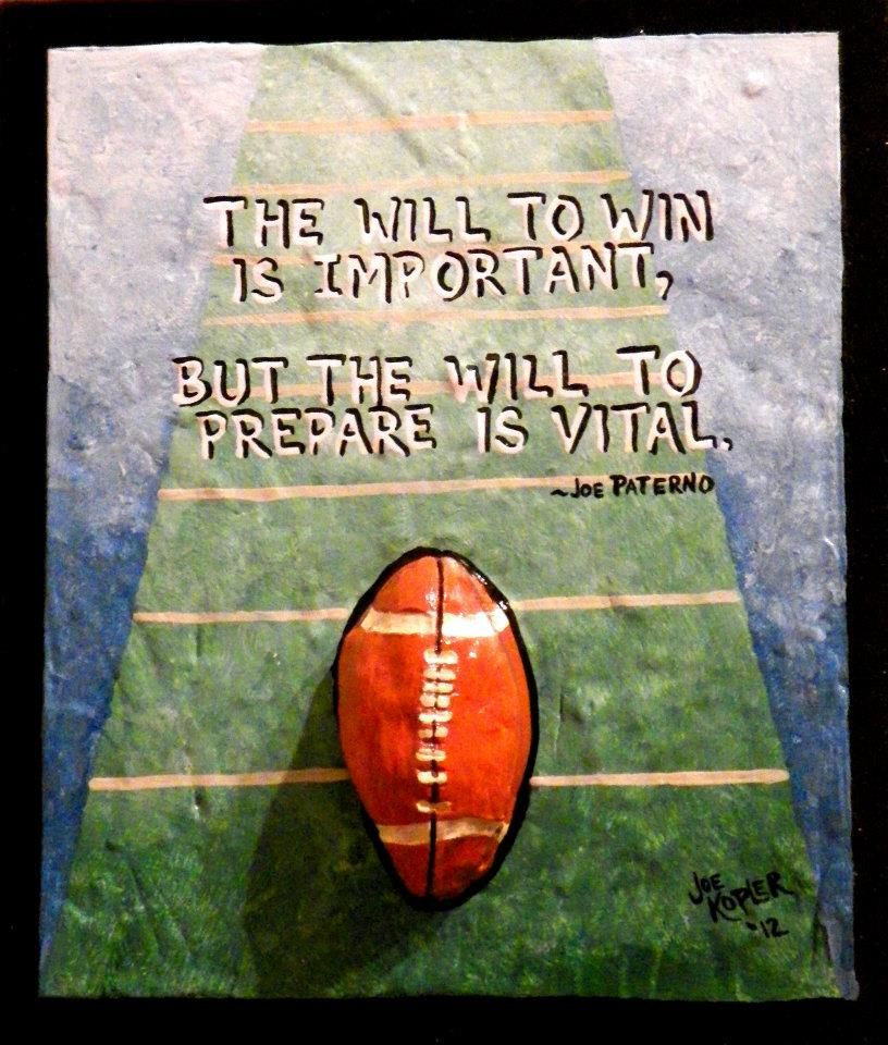 Here S A Nice Quote On Preparation From The Late Penn State Head Coach Joe Paterno Joe Paterno Paterno Penn State