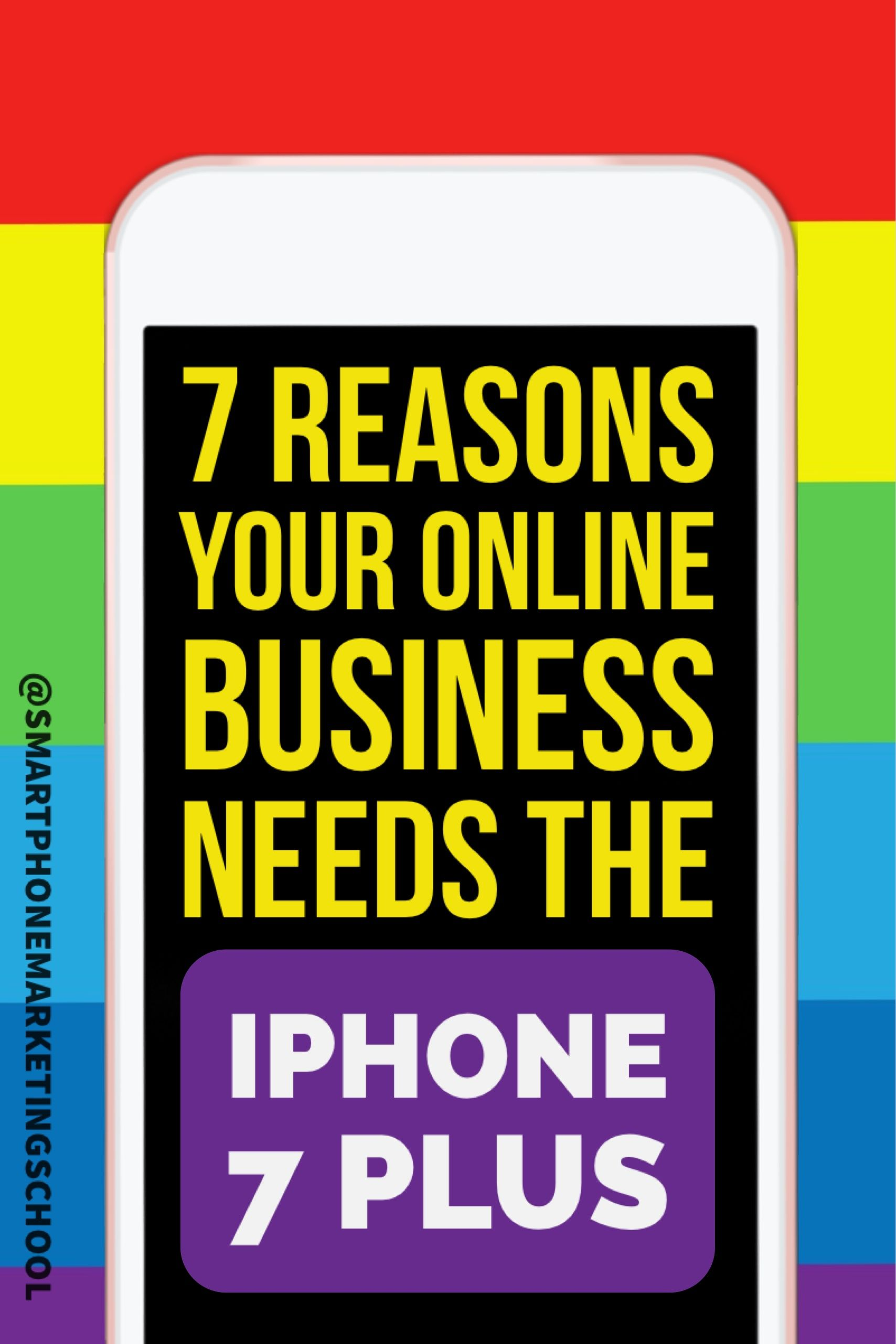 7 Reasons Your Online Business Needs The iPhone 7 Plus