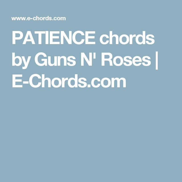 Patience Chords By Guns N Roses E Chords Music Stuff
