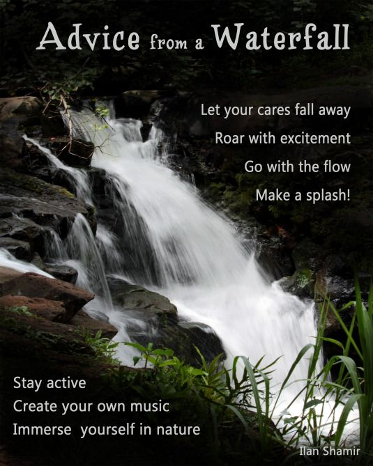 Advice From A Waterfall Waterfall Quotes Nature Quotes Adventure Nature Quotes
