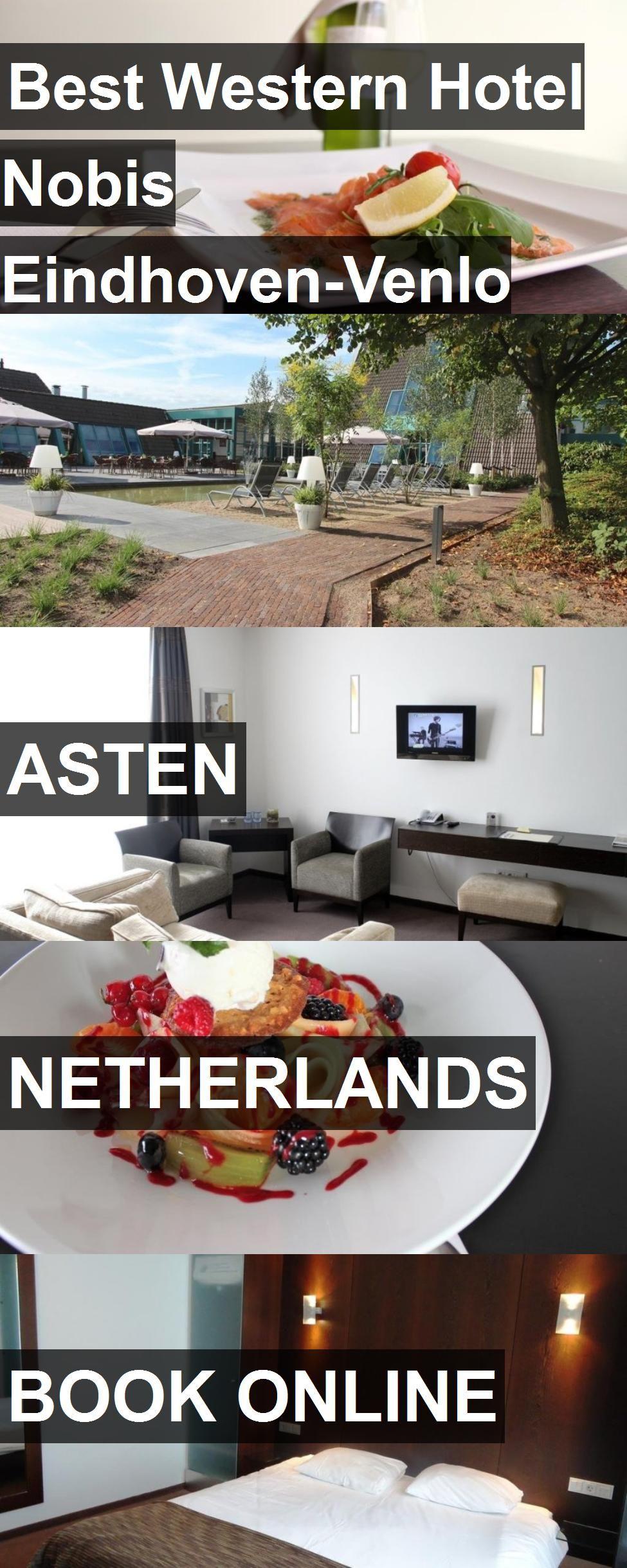 Hotel Best Western Hotel Nobis Eindhoven Venlo A67 In Asten